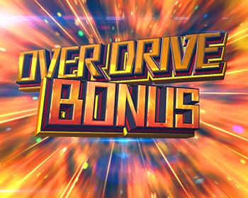 OVER DRIVE BONUS