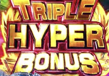 TRIPLE HYPER BONUS