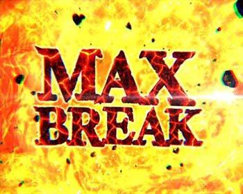 MAX BREAK