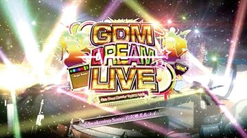 AT「GDM DREAM LIVE」